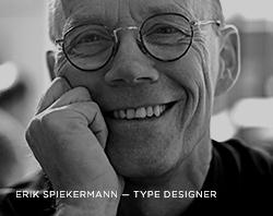 Interview: Erik Spiekermann, Type Designer