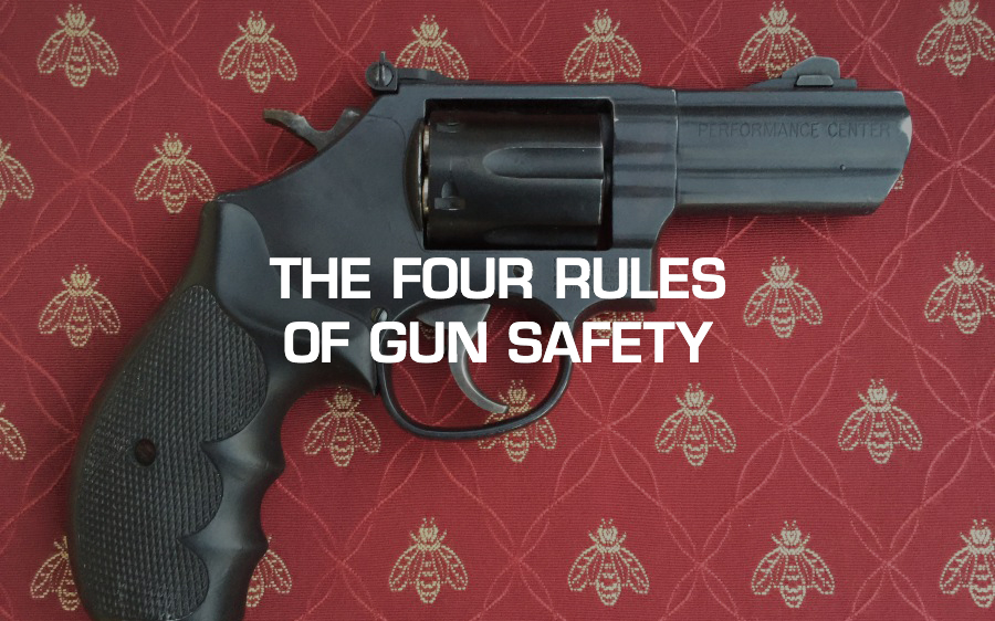 The Four Rules of Gun Safety