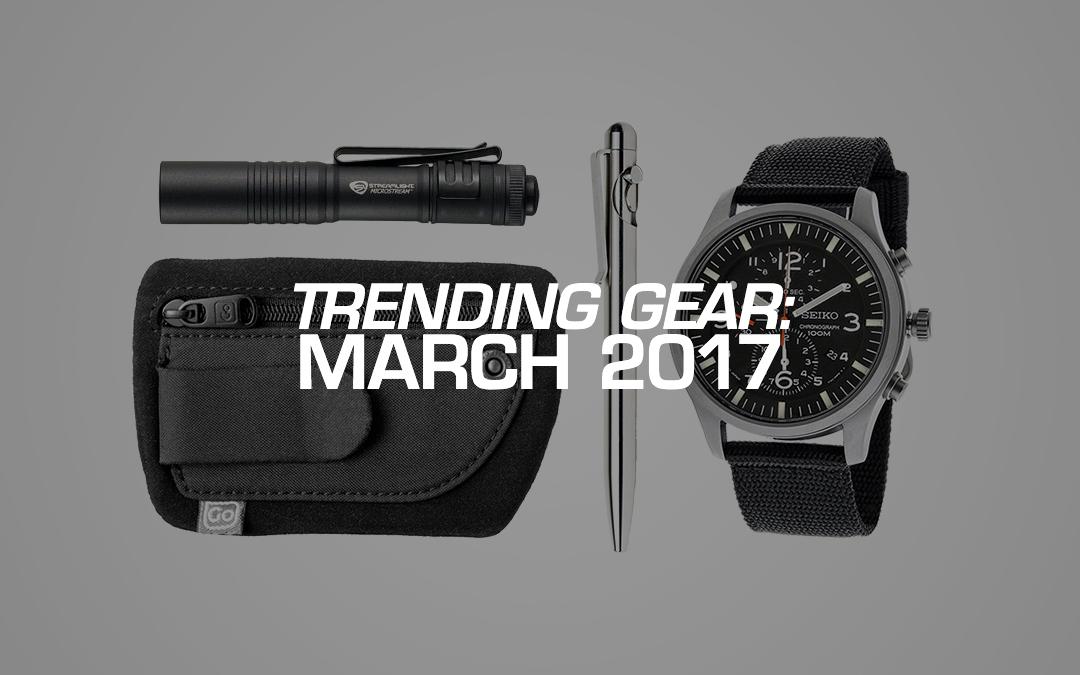 Trending Gear: March 2017