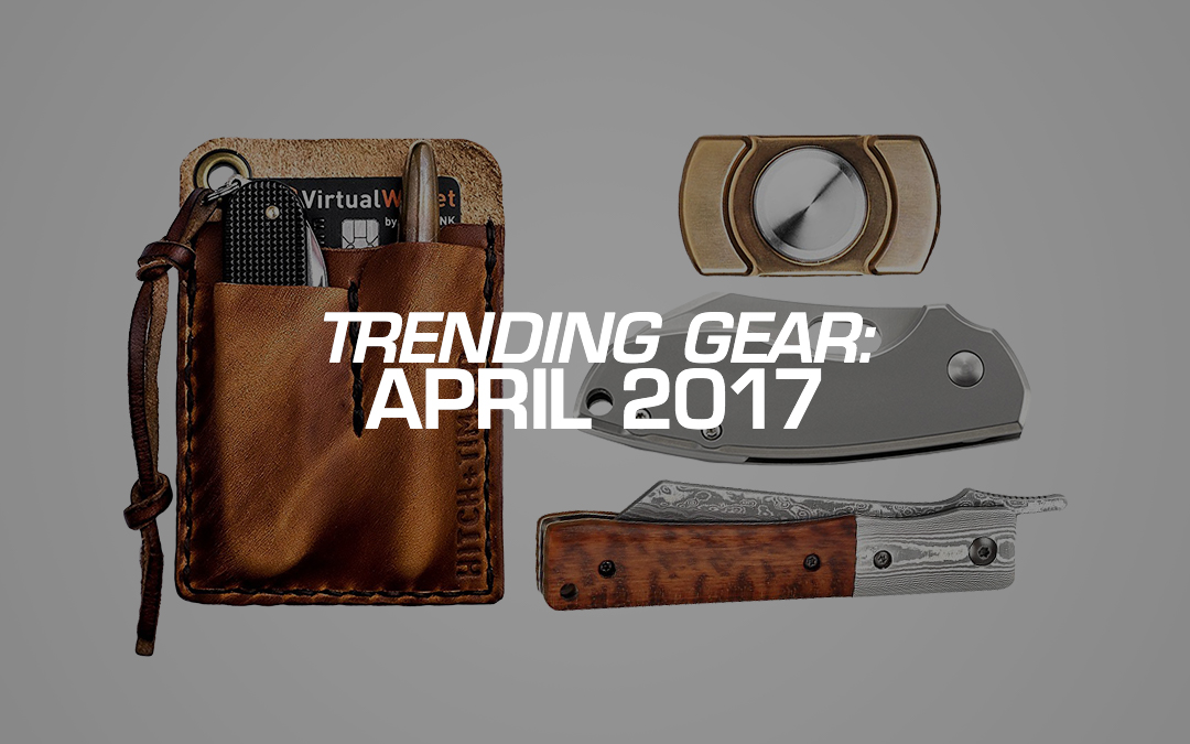 Trending Gear: April 2017