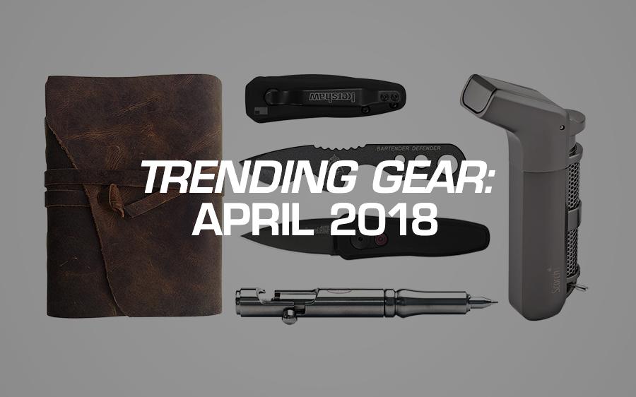 Trending Gear: April 2018