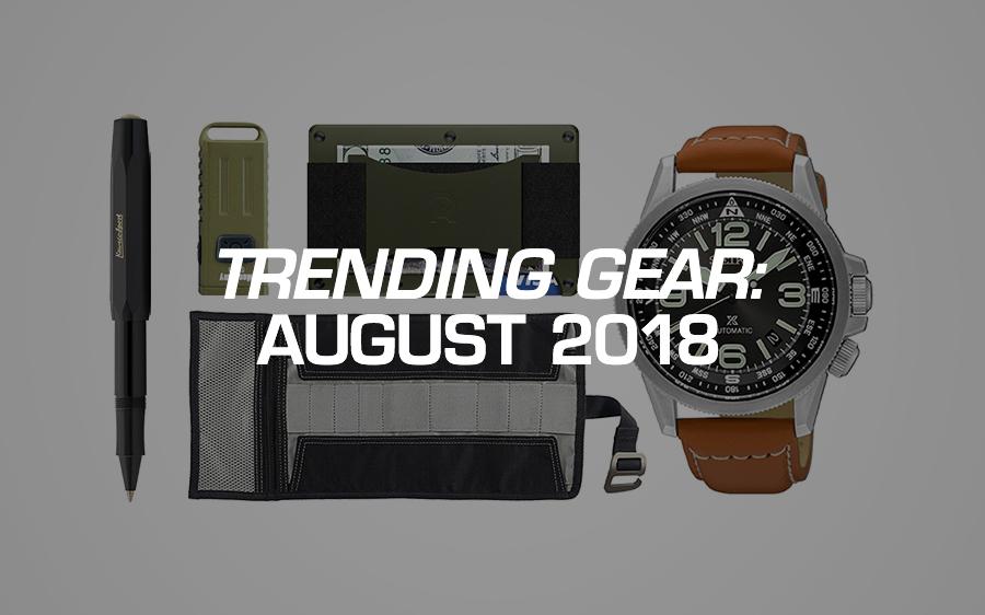 Trending Gear: August 2018