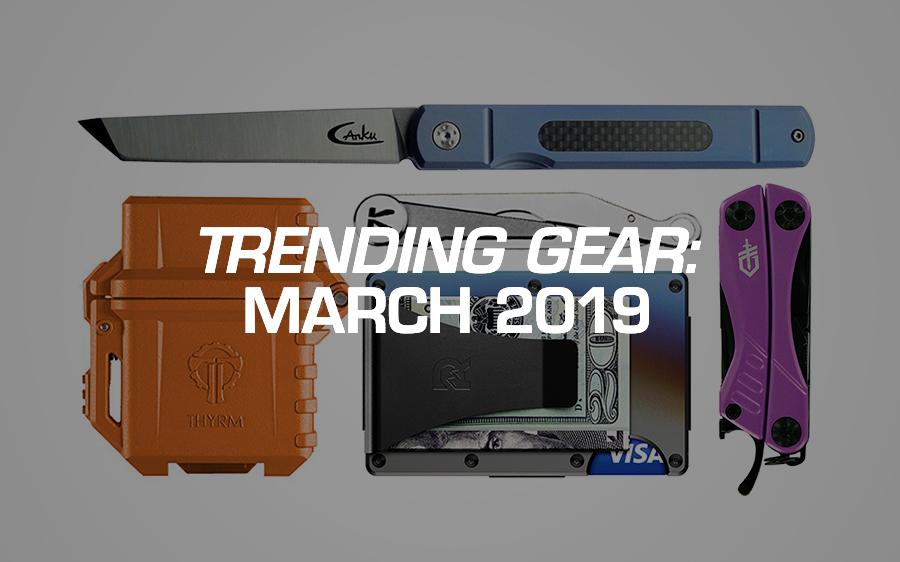Trending Gear: March 2019