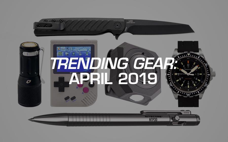 Trending Gear: April 2019